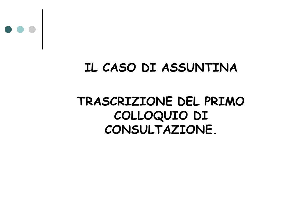 TRASCRIZIONE DEL PRIMO COLLOQUIO DI CONSULTAZIONE.