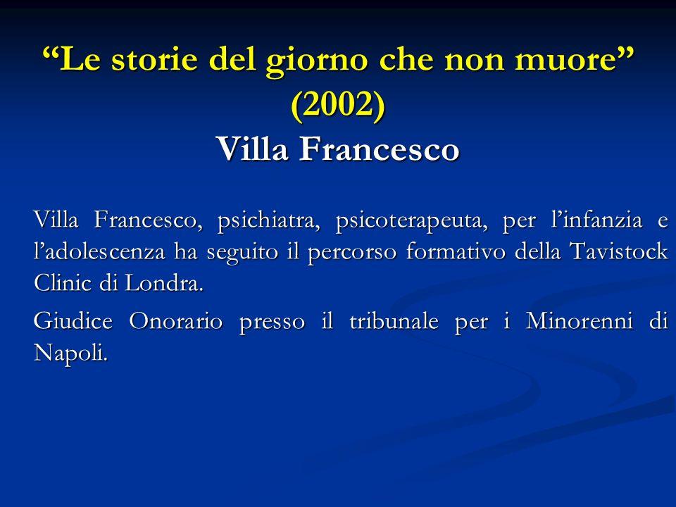 Le storie del giorno che non muore (2002) Villa Francesco