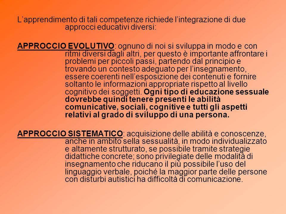 L'apprendimento di tali competenze richiede l'integrazione di due approcci educativi diversi: