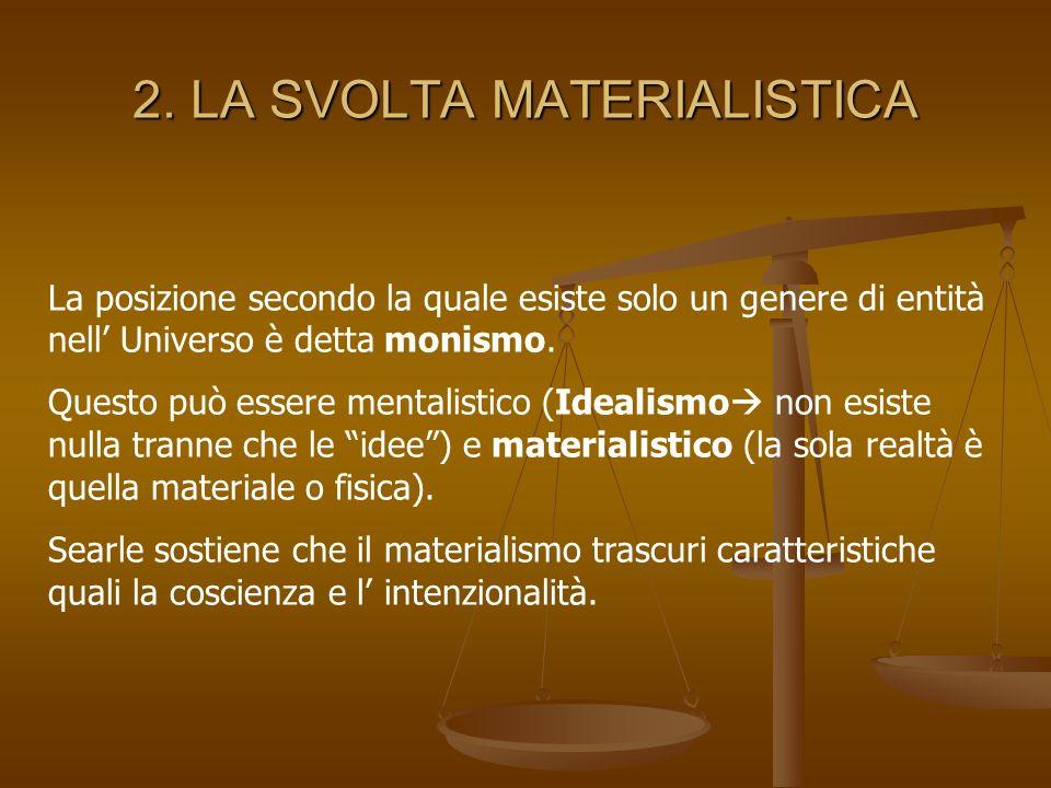 2. LA SVOLTA MATERIALISTICA