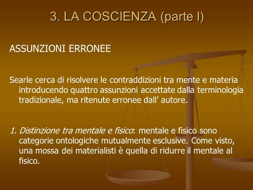 3. LA COSCIENZA (parte I) ASSUNZIONI ERRONEE