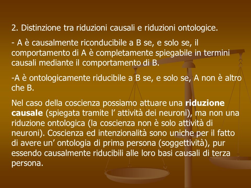 2. Distinzione tra riduzioni causali e riduzioni ontologice.