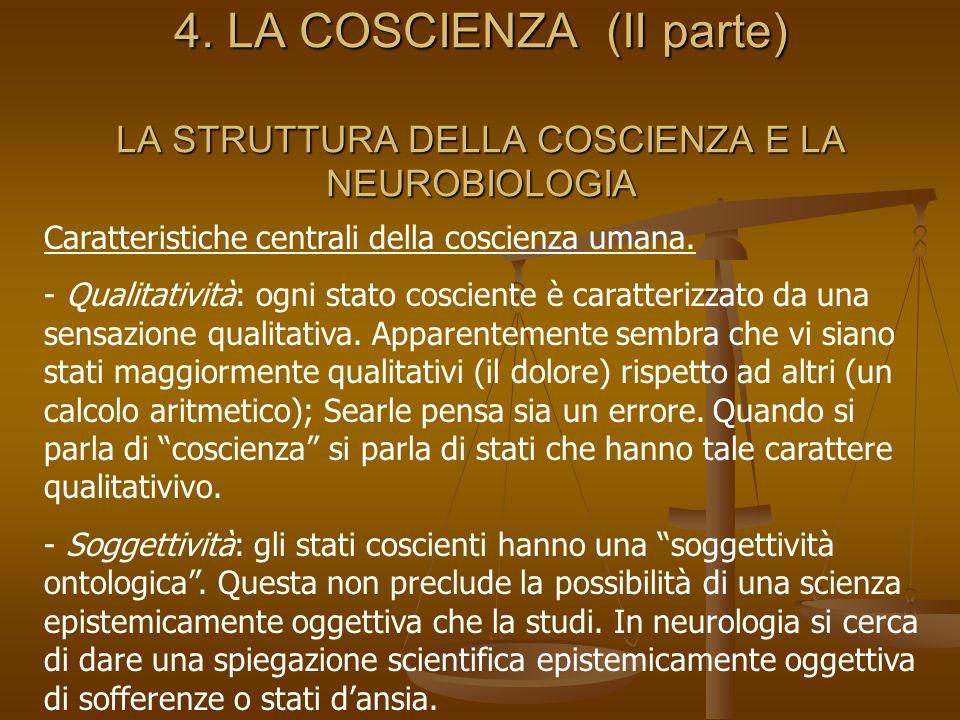 4. LA COSCIENZA (II parte) LA STRUTTURA DELLA COSCIENZA E LA NEUROBIOLOGIA