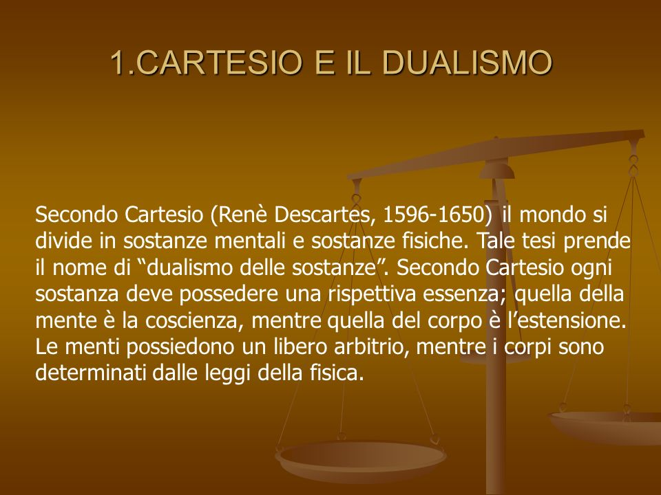 1.CARTESIO E IL DUALISMO
