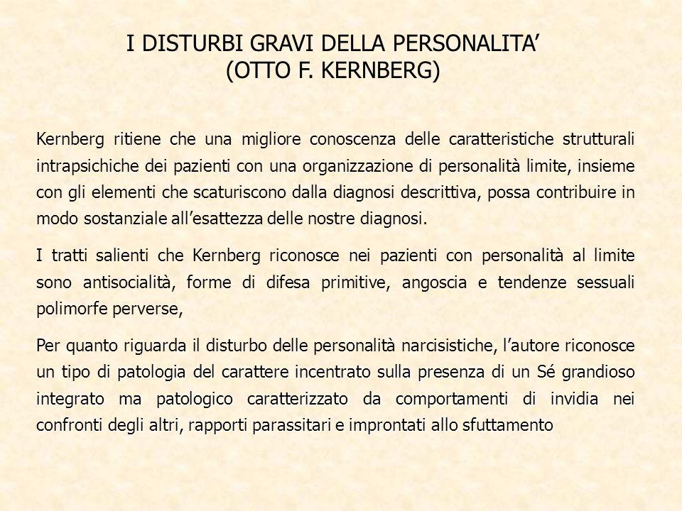 I DISTURBI GRAVI DELLA PERSONALITA' (OTTO F. KERNBERG)