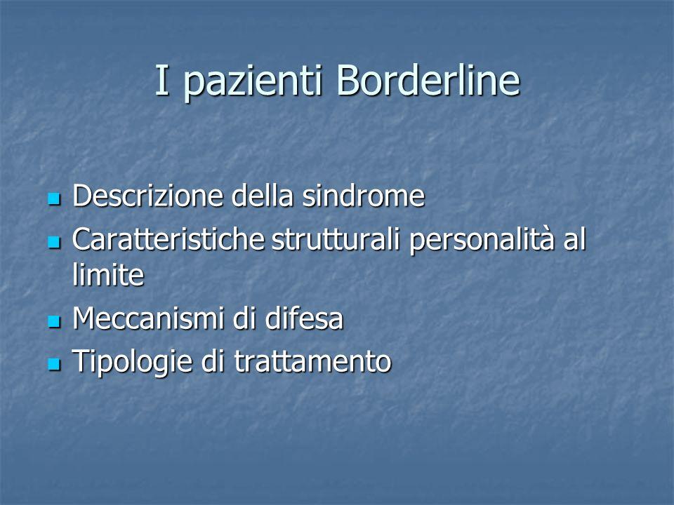 I pazienti Borderline Descrizione della sindrome