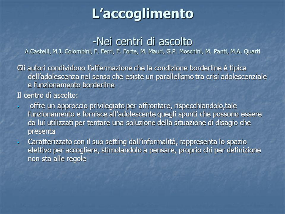 L'accoglimento -Nei centri di ascolto A. Castelli, M. J. Colombini, F