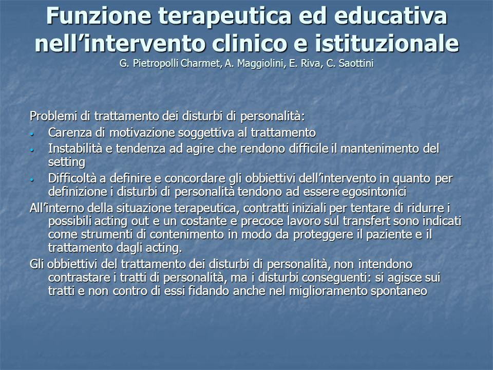 Funzione terapeutica ed educativa nell'intervento clinico e istituzionale G. Pietropolli Charmet, A. Maggiolini, E. Riva, C. Saottini