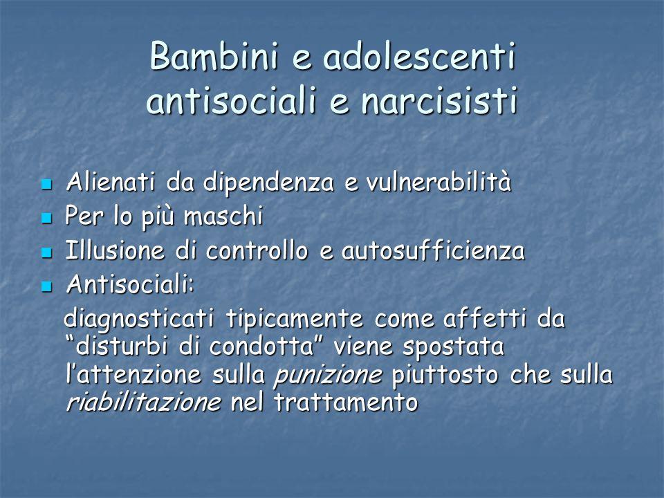 Bambini e adolescenti antisociali e narcisisti