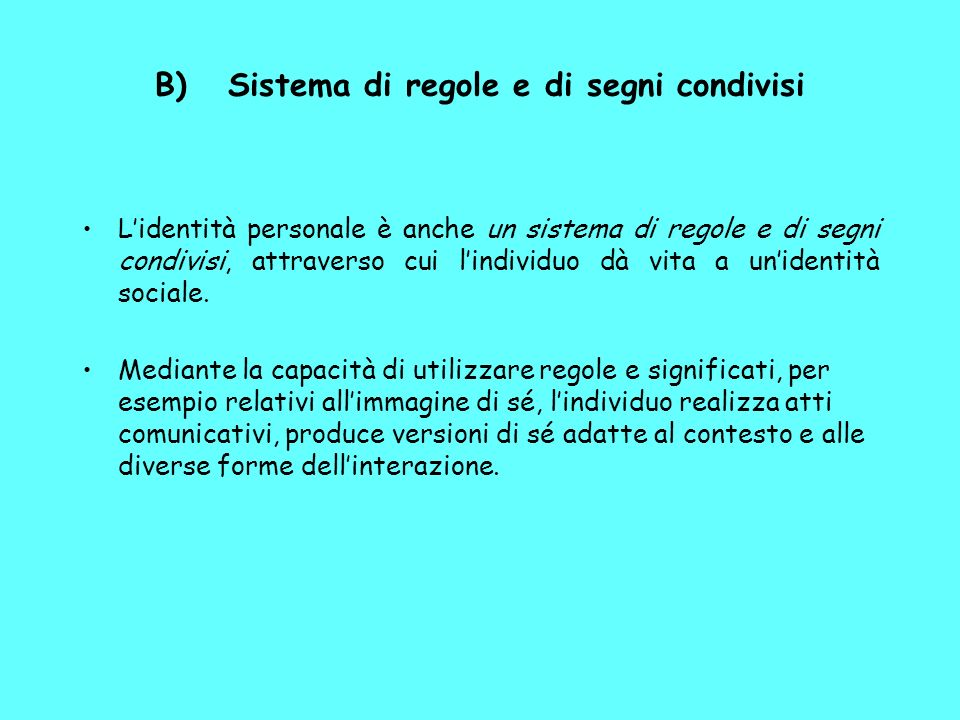 B) Sistema di regole e di segni condivisi