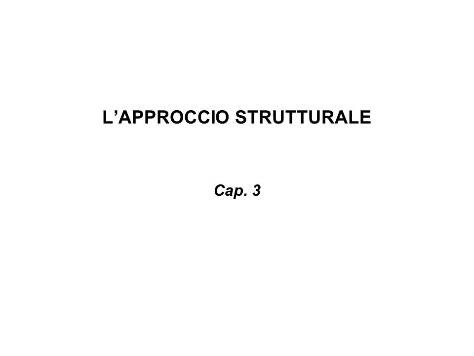 L'APPROCCIO STRUTTURALE