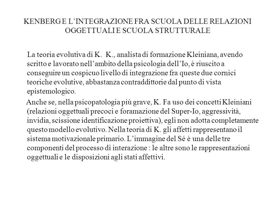 KENBERG E L'INTEGRAZIONE FRA SCUOLA DELLE RELAZIONI OGGETTUALI E SCUOLA STRUTTURALE