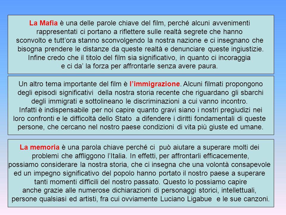 La Mafia è una delle parole chiave del film, perché alcuni avvenimenti