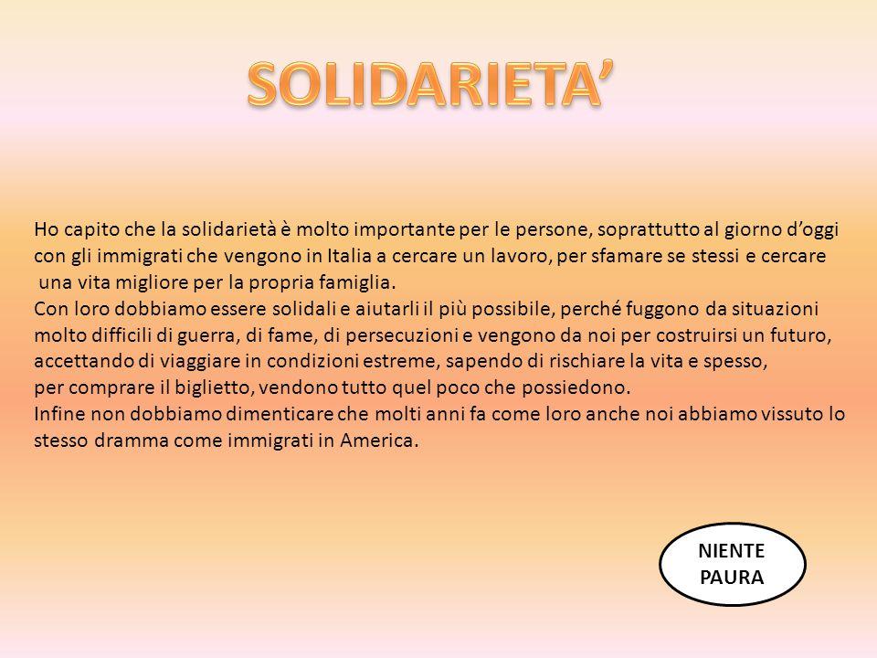 SOLIDARIETA' Ho capito che la solidarietà è molto importante per le persone, soprattutto al giorno d'oggi.