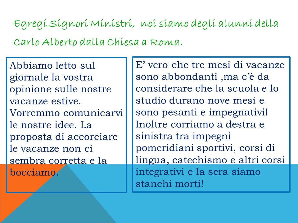 Egregi Signori Ministri, noi siamo degli alunni della Carlo Alberto dalla Chiesa a Roma.