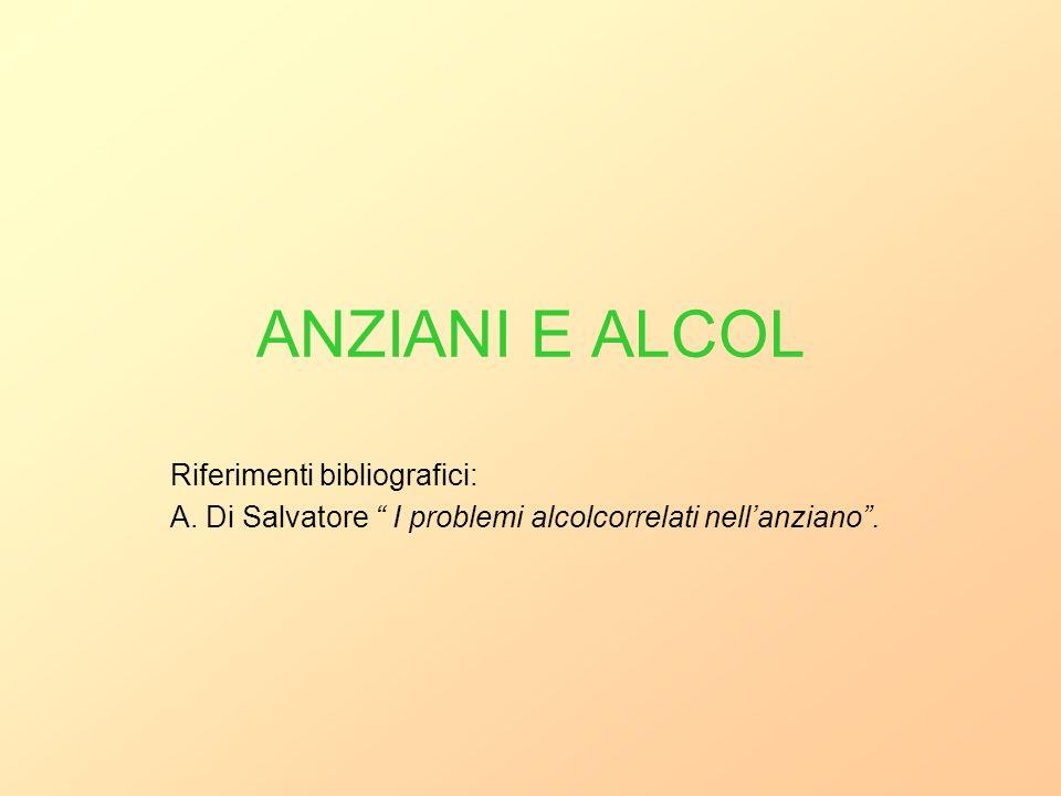 ANZIANI E ALCOL Riferimenti bibliografici: