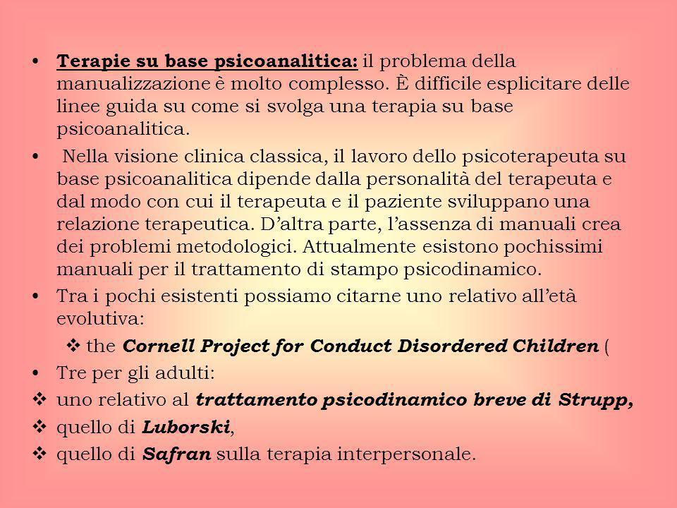 Terapie su base psicoanalitica: il problema della manualizzazione è molto complesso. È difficile esplicitare delle linee guida su come si svolga una terapia su base psicoanalitica.