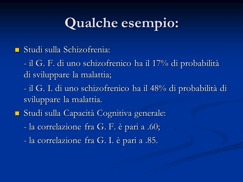 Qualche esempio: Studi sulla Schizofrenia: