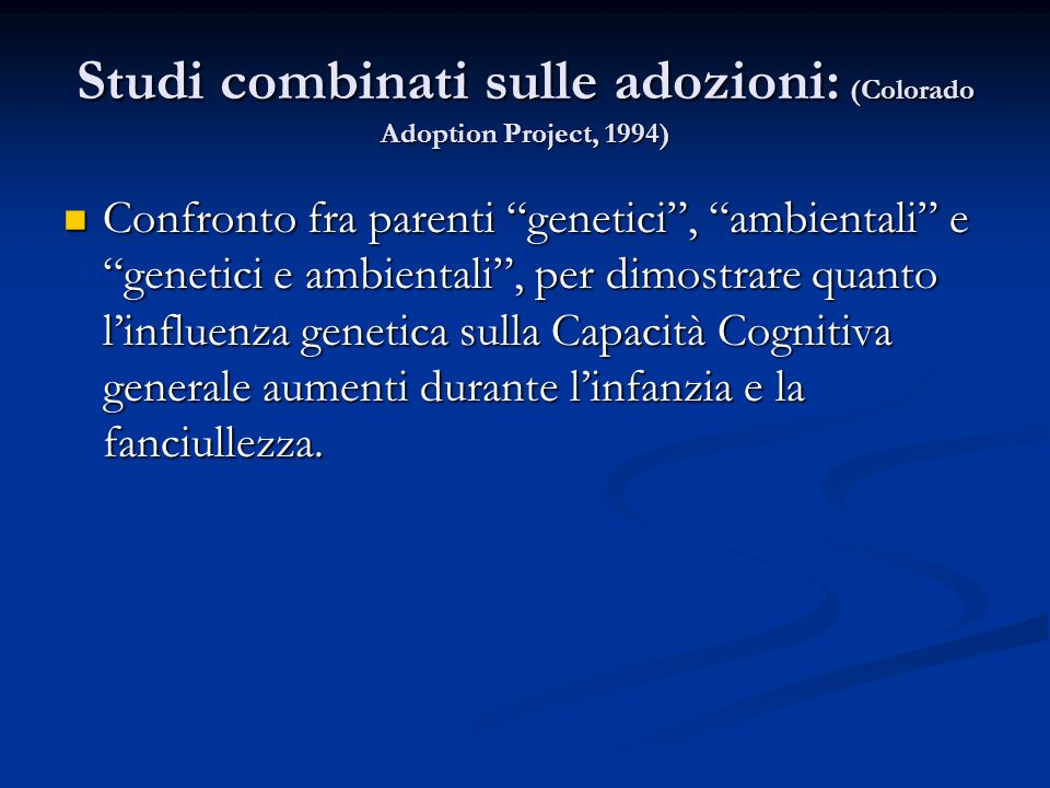 Studi combinati sulle adozioni: (Colorado Adoption Project, 1994)