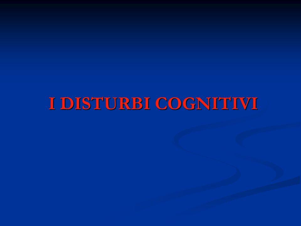 I DISTURBI COGNITIVI