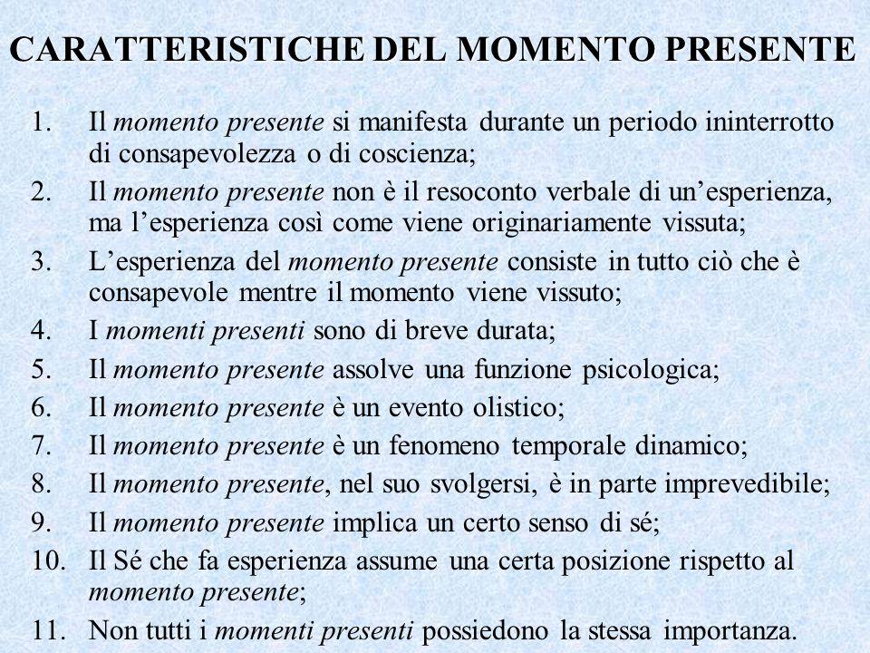 CARATTERISTICHE DEL MOMENTO PRESENTE