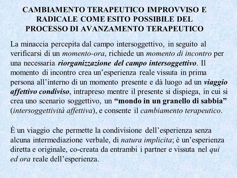 CAMBIAMENTO TERAPEUTICO IMPROVVISO E RADICALE COME ESITO POSSIBILE DEL PROCESSO DI AVANZAMENTO TERAPEUTICO