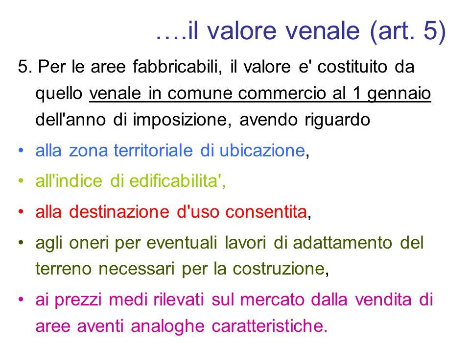 ….il valore venale (art. 5)