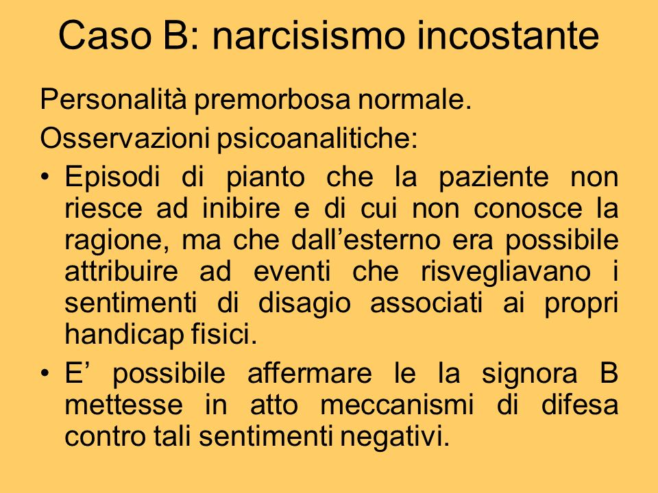 Caso B: narcisismo incostante