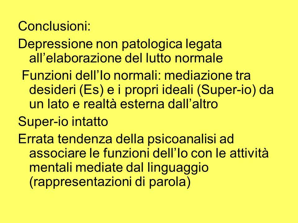 Conclusioni: Depressione non patologica legata all'elaborazione del lutto normale.