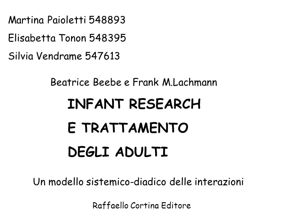 INFANT RESEARCH E TRATTAMENTO DEGLI ADULTI Martina Paioletti 548893