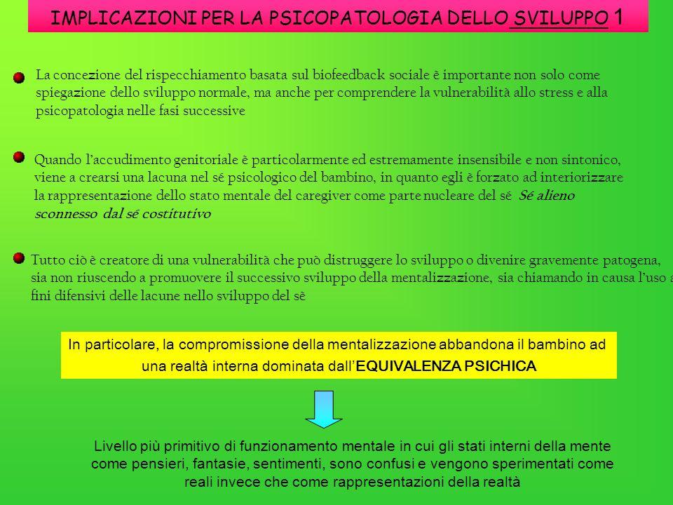 IMPLICAZIONI PER LA PSICOPATOLOGIA DELLO SVILUPPO 1