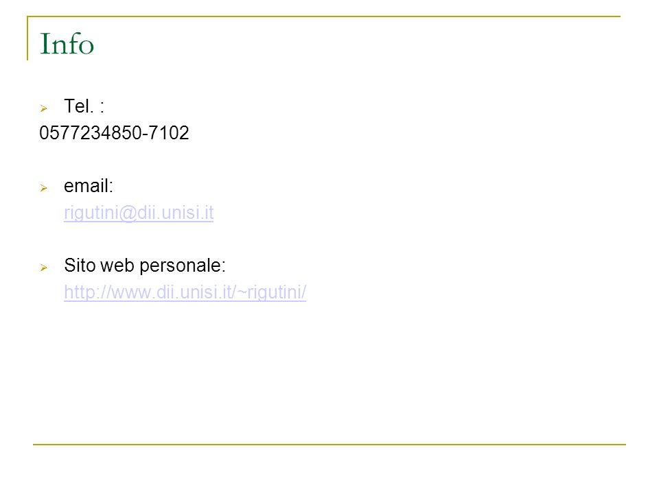 Info Tel. : 0577234850-7102. email: rigutini@dii.unisi.it.