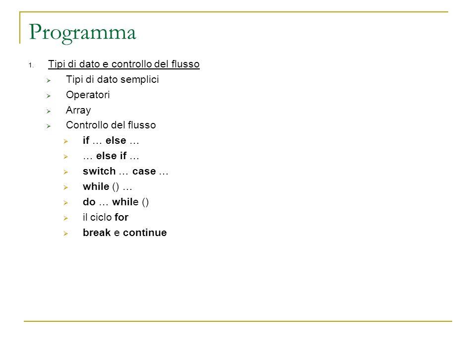 Programma Tipi di dato e controllo del flusso Tipi di dato semplici