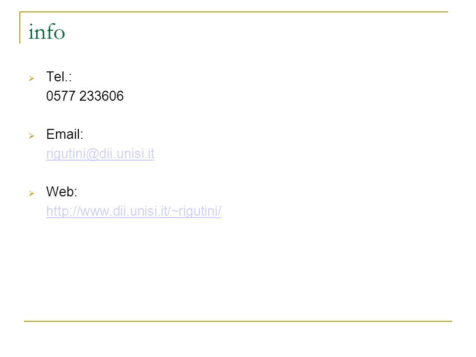 info Tel.: 0577 233606 Email: rigutini@dii.unisi.it Web: http://www.dii.unisi.it/~rigutini/