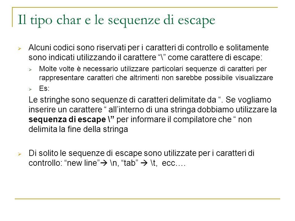 Il tipo char e le sequenze di escape