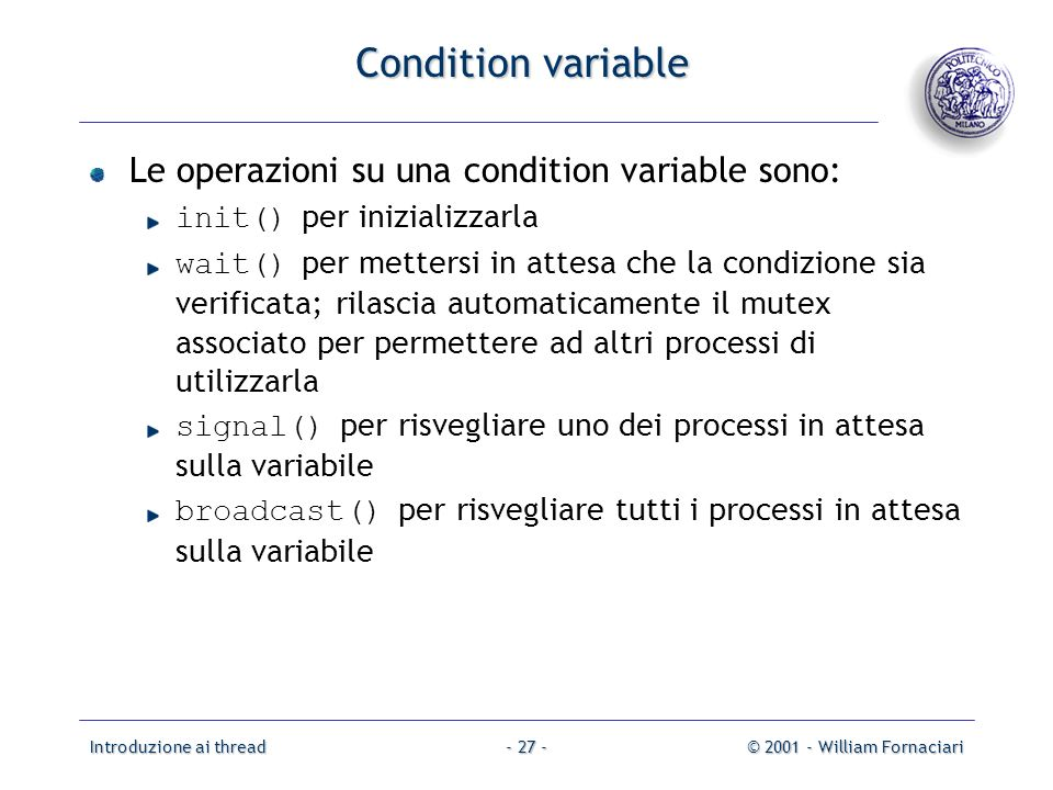 Condition variable Le operazioni su una condition variable sono: