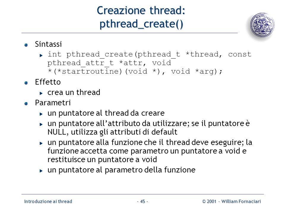 Creazione thread: pthread_create()