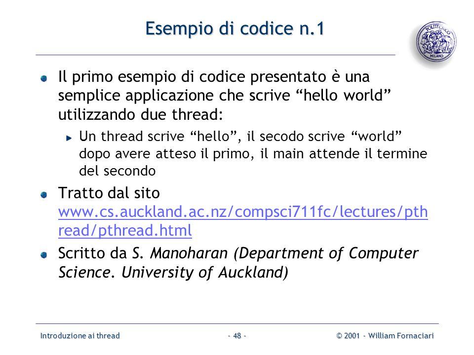 Esempio di codice n.1 Il primo esempio di codice presentato è una semplice applicazione che scrive hello world utilizzando due thread:
