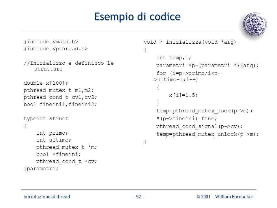 Esempio di codice #include <math.h> #include <pthread.h>