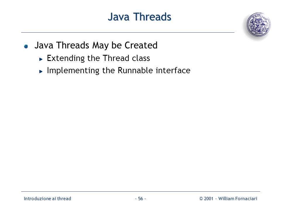 Java Threads Java Threads May be Created Extending the Thread class