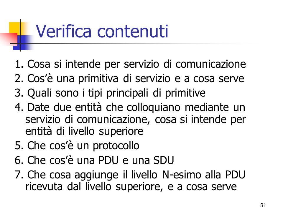 Verifica contenuti 1. Cosa si intende per servizio di comunicazione