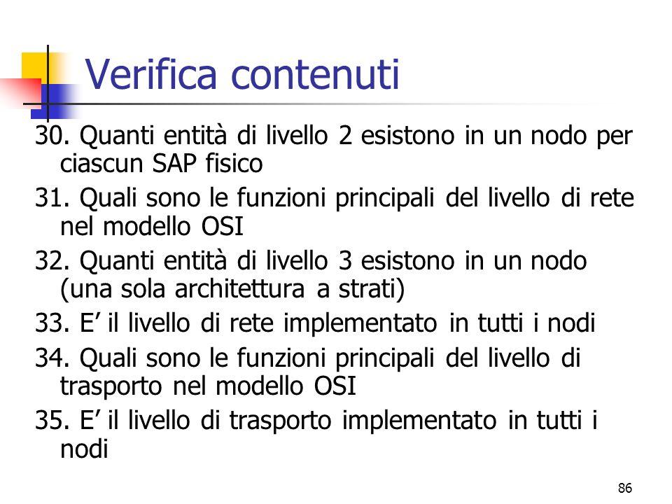 Verifica contenuti 30. Quanti entità di livello 2 esistono in un nodo per ciascun SAP fisico.
