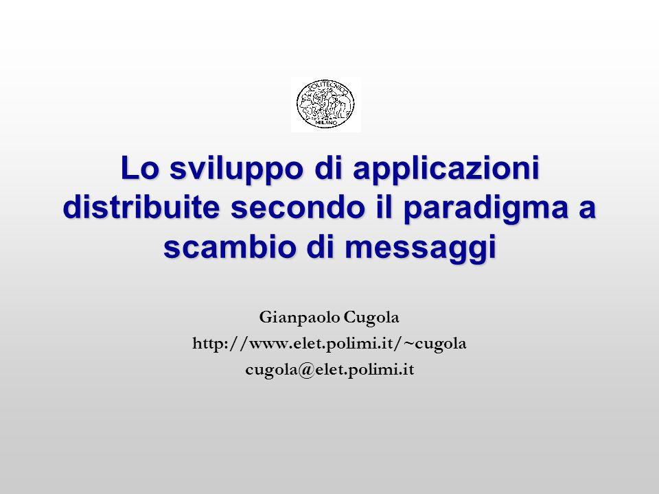 Lo sviluppo di applicazioni distribuite secondo il paradigma a scambio di messaggi