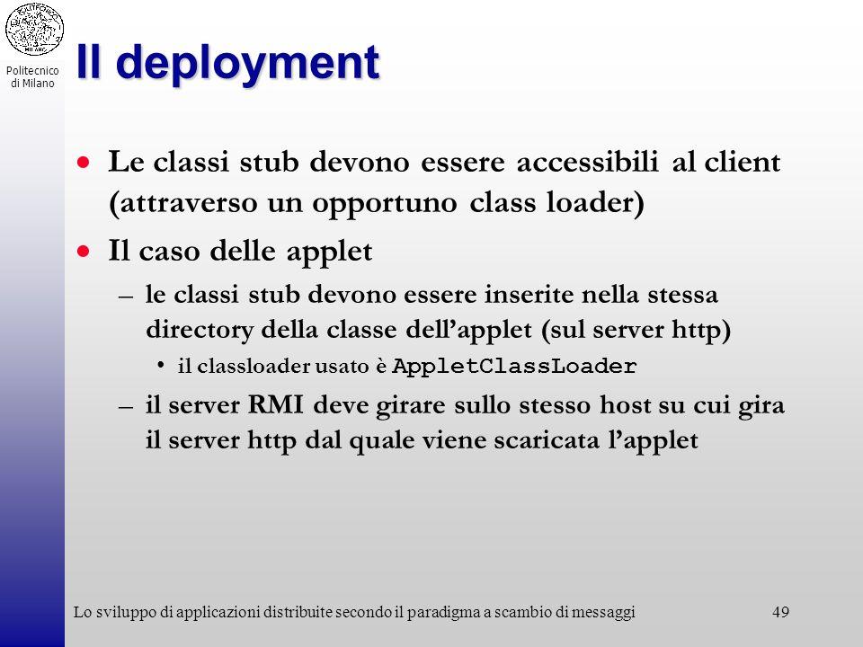 Il deployment Le classi stub devono essere accessibili al client (attraverso un opportuno class loader)