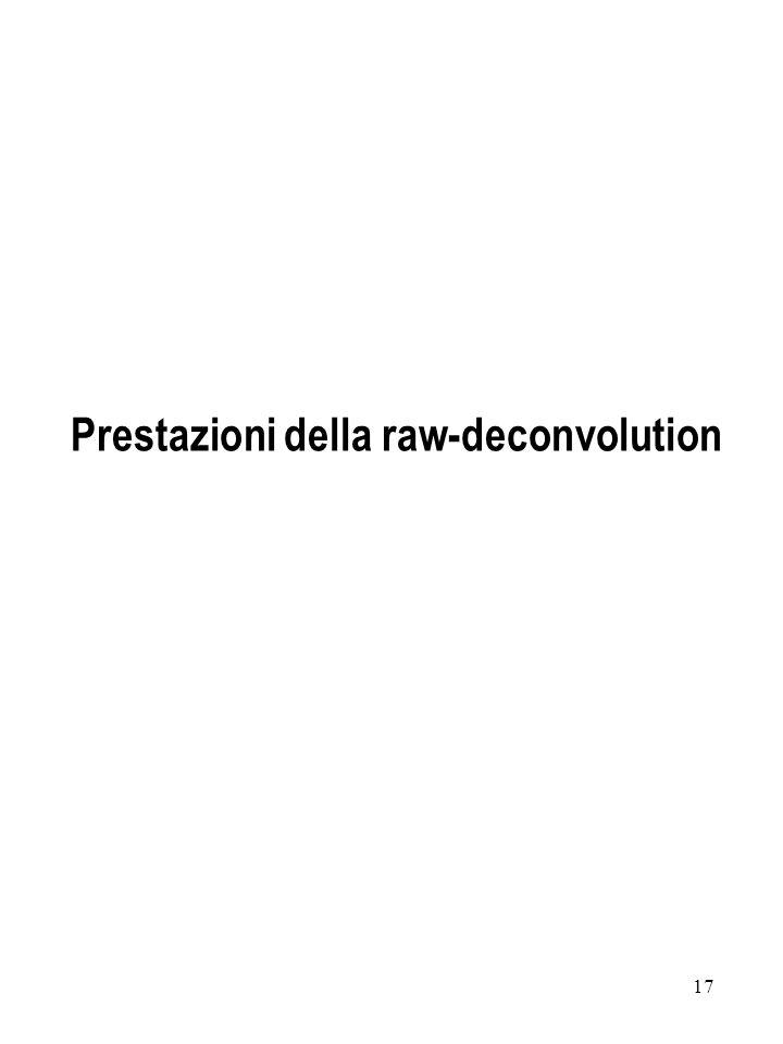 Prestazioni della raw-deconvolution
