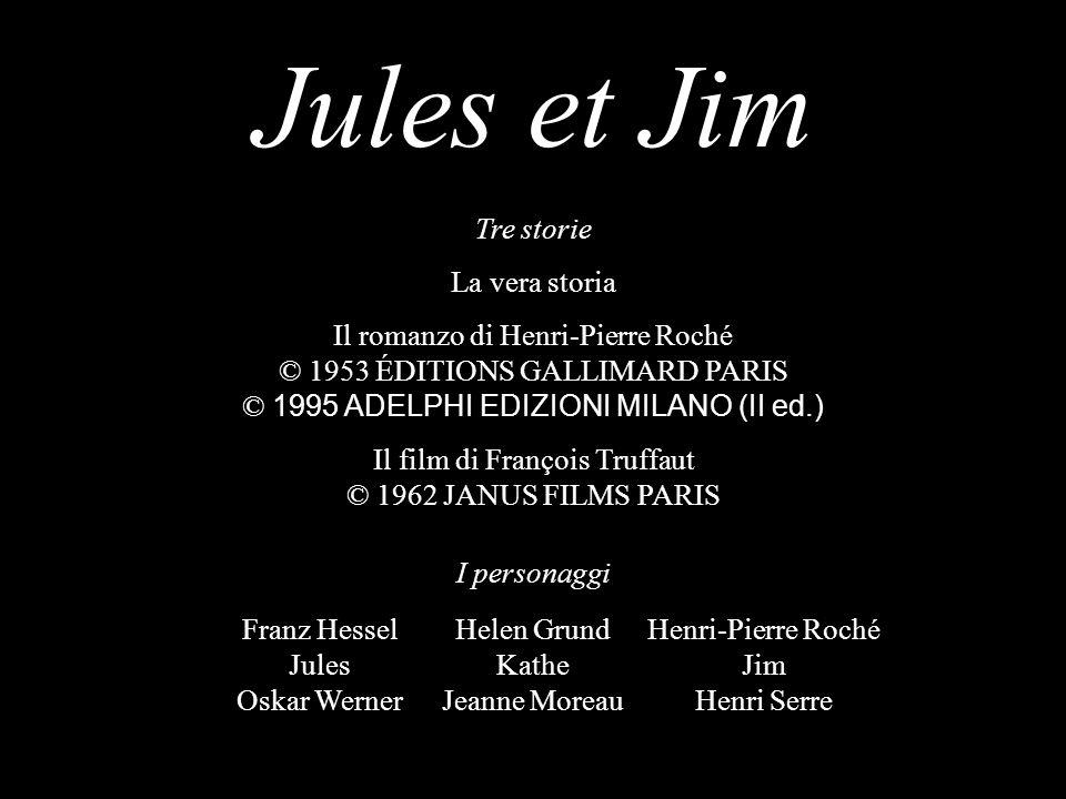 Jules et Jim Tre storie La vera storia