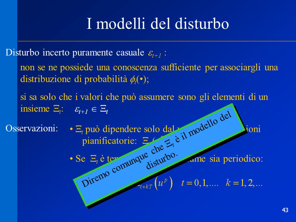 Diremo comunque che Xt è il modello del disturbo.