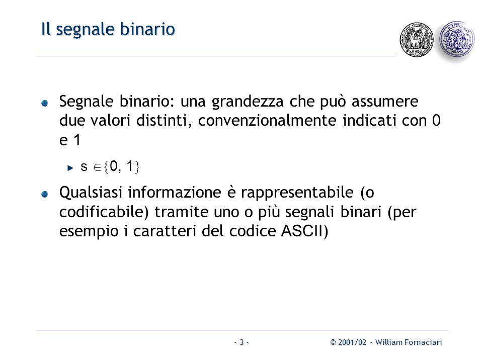 Il segnale binario Segnale binario: una grandezza che può assumere due valori distinti, convenzionalmente indicati con 0 e 1.