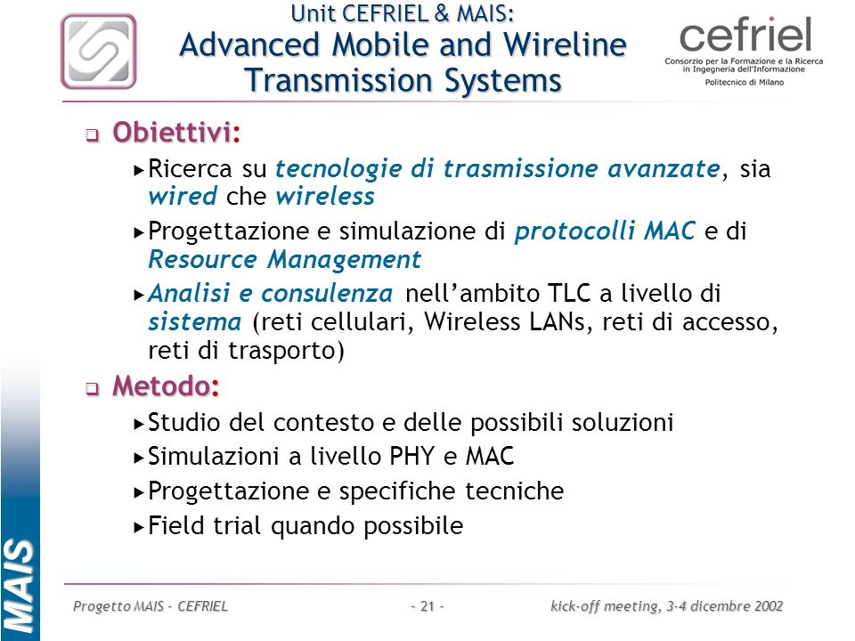 Unit CEFRIEL & MAIS: Advanced Mobile and Wireline Transmission Systems