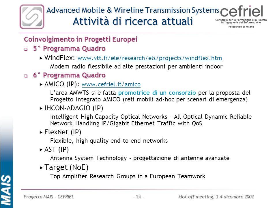 Advanced Mobile & Wireline Transmission Systems Attività di ricerca attuali